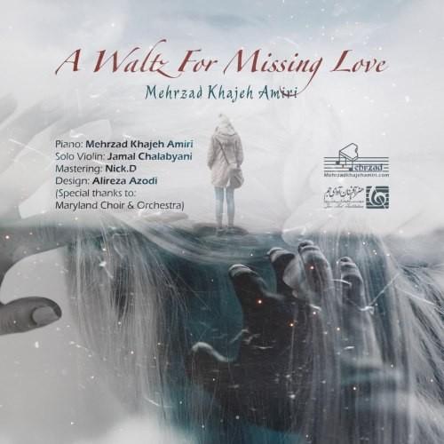 دانلود آهنگ بیکلام مهرزاد خواجه امیری به نام A Waltz For Missing Love