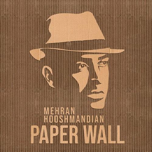 دانلود آهنگ مهران هوشمندیان به نام دیوار کاغذی
