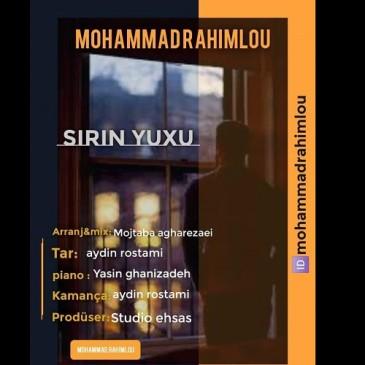 دانلود آهنگ محمد رحیملو به نام شیرین یوخو