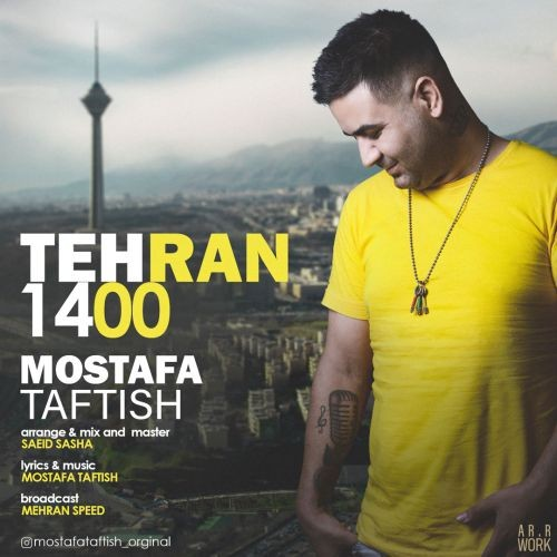 دانلود آهنگ مصطفی تفتیش به نام تهران ۱۴۰۰