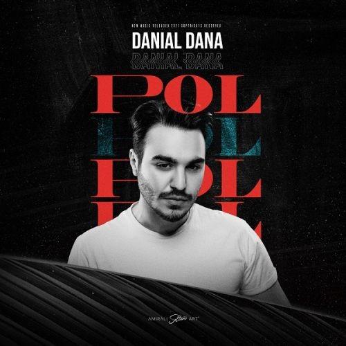دانلود آهنگ دانیال دانا به نام پول