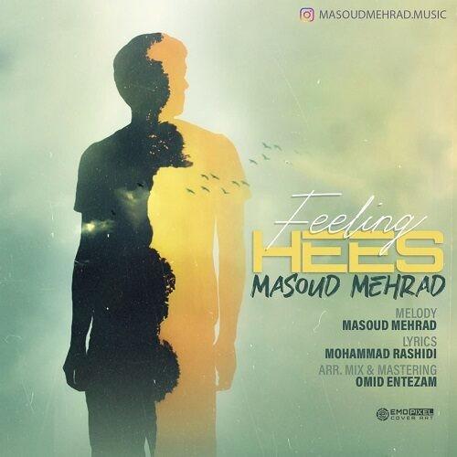 دانلود آهنگ مسعود مهراد به نام حس