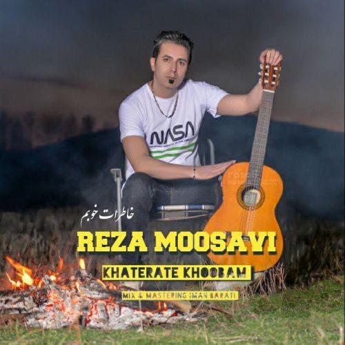 دانلود آهنگ خاطرات خوبم از رضا موسوی