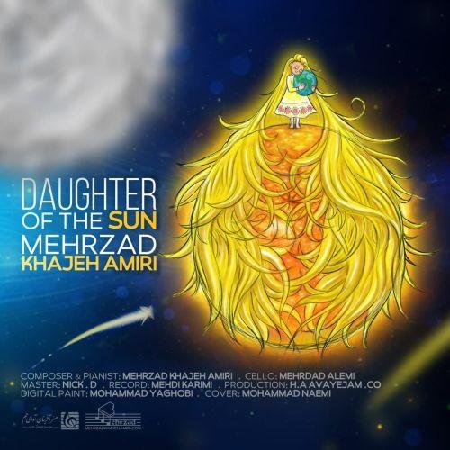 دانلود آهنگ مهرزاد خواجه امیری به نام دختر خورشید