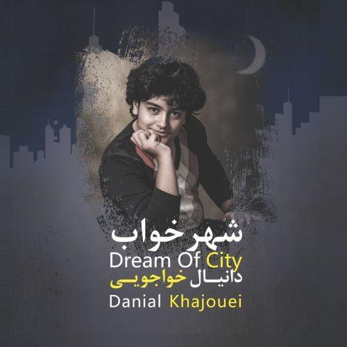 دانلود آلبوم دانیال خواجویی به نام شهر خواب