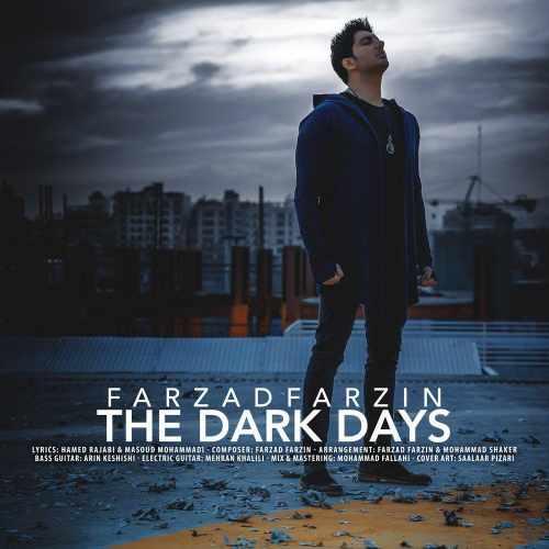 دانلود آهنگ جدید فرزاد فرزین بنام روزای تاریک