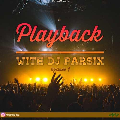 دانلود آهنگ With DJ Parsix بنام Playback 01