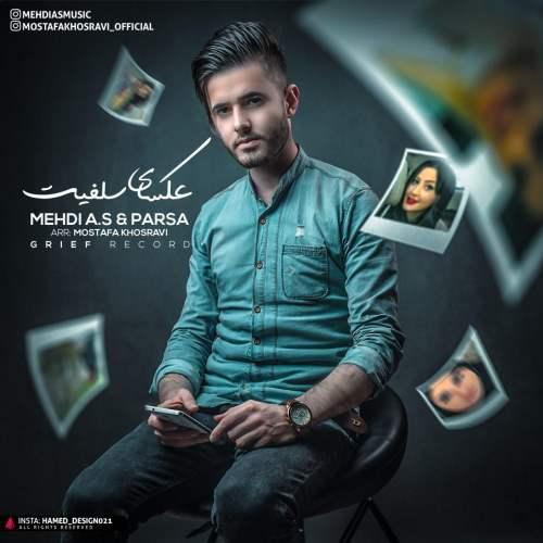 Mehdi-A.s-Parsa-Aksaye-Selfit دانلود آهنگ مهدی A.s (ای اس) و پارسا به نام عکسای سلفیت