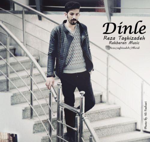دانلود آهنگ رضا تقی زاده بنام dinle