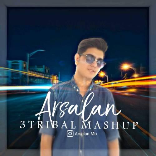 دانلود آهنگ ارسلان به نام ۳Tribal Mashup Vol.2