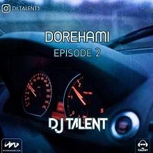دانلود ریمیکس Dj Talent به نام Dorehami Episode2