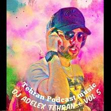 دانلود ریمیکس Dj Adelex به نام Tehran + Vol5