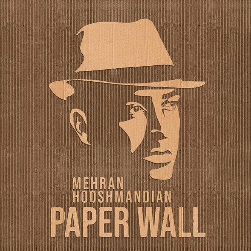 مهران هوشمندیان - دیوار کاغذی